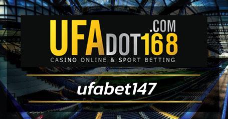 ufabet147 ผู้ให้บริการเคลือ UFABET แทงบอลออนไลน์ คาสิโนฝาก-ถอนอัตโนมัติ